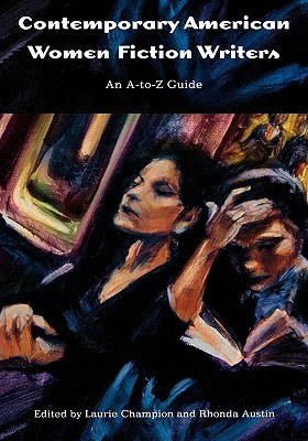 Contemporary American Women Fiction Writers: An A-To-Z Guide