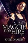 Maggie for Hire by Kate Danley