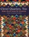 Clever Quarters Too: More Quilts from Fat Quarters