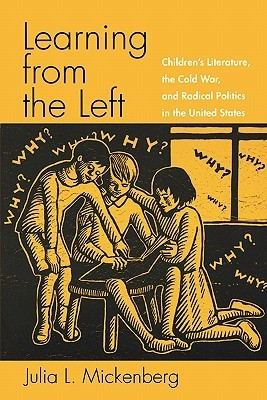 Learning from the Left by Julia L. Mickenberg