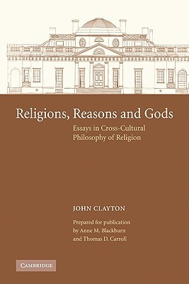 Religions, Reasons and Gods: Essays in Cross-Cultural Philosophy of Religion