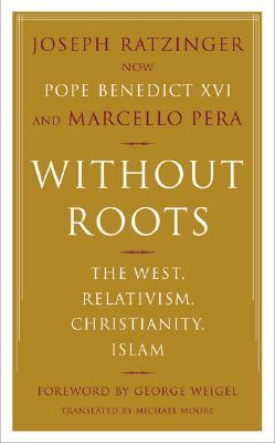 Without Roots by Pope Benedict XVI