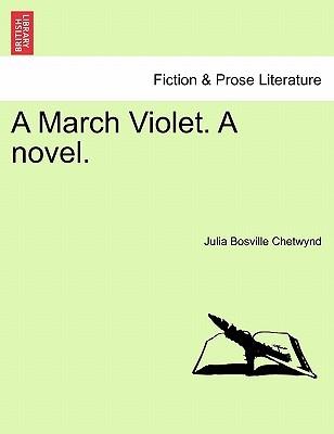 A March Violet. a Novel.