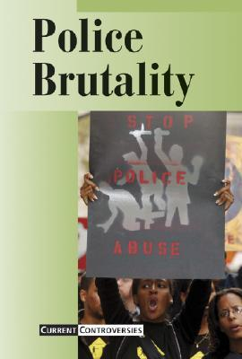 Police Brutality: Current Controversies