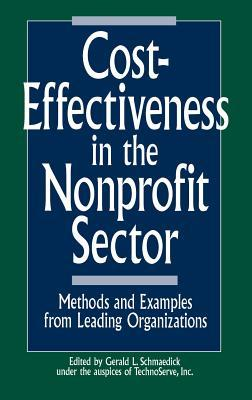 Cost-Effectiveness in the Nonprofit Sector: Methods and Examples from Leading Organizations