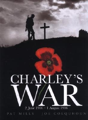 Charley's War, Volume 1: 2 June – 1 August 1916 (Charley's War, #1)