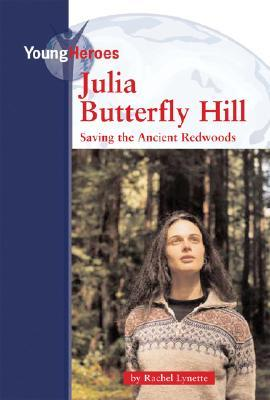 Julia Butterfly Hill: Saving the Ancient Redwoods  (Young Heroes)