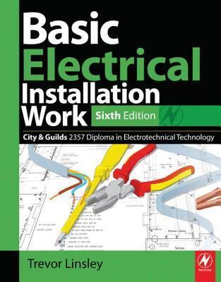 Basic Electrical Installation Work: City & Guilds 2357 Diploma in Electrotechnical Technology
