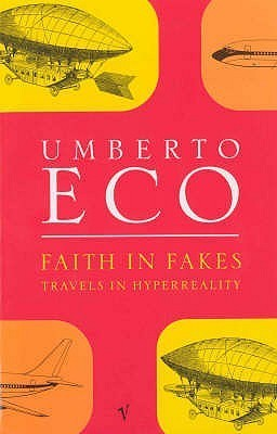 Faith in Fakes: Travels in Hyperreality