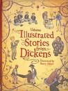 Usborne Illustrated Stories from Dickens by Mary Sebag-Montefiore