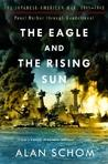 The Eagle & the Rising Sun: The Japanese-American War 1941-43: Pearl Harbor through Guadalcanal