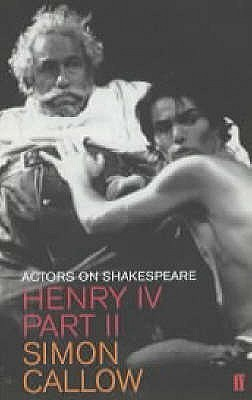 Henry IV, Part II: Actors on Shakespeare