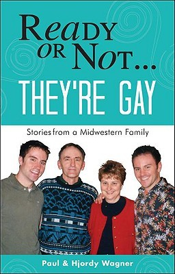 Ready or Not...They're Gay: Stories from a Midwestern Family