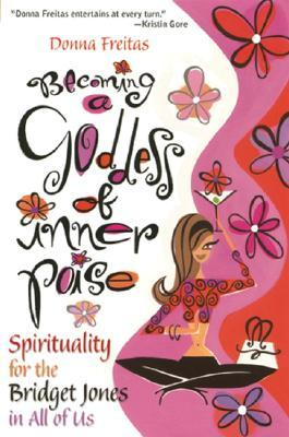 Becoming a Goddess of Inner Poise by Donna Freitas