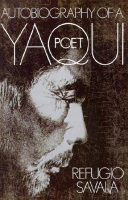 Autobiography of a Yaqui Poet