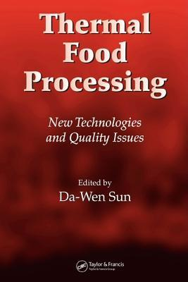 Thermal Food Processing: New Technologies And Quality Issues (Food Science And Technology)