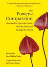 The Power of Compassion: Stories That Open the Heart, Heal the Soul, and Change the World
