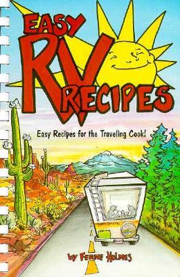 Easy RV Recipes: Recipes for the Traveling Cook