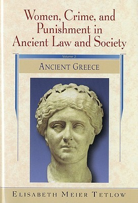 Women, Crime and Punishment in Ancient Law and Society: Volume 2: Ancient Greece