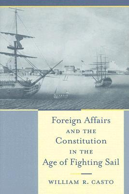 foreign-affairs-and-the-constitution-in-the-age-of-fighting-sail