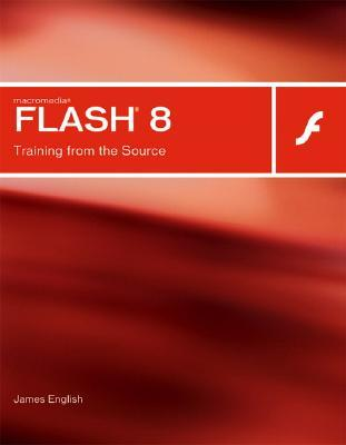 Macromedia Flash 8: Training from the Source [With CDROM]