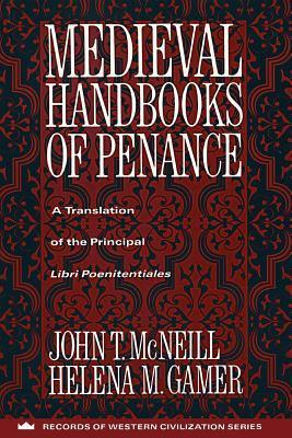 Medieval Handbooks of Penance by John Thomas McNeill