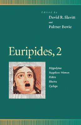 Euripides 2: Hippolytus/Suppliant Women/Helen/Electra/Cyclops