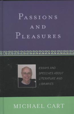 Passions and Pleasures: Essays and Speeches about Literature and Libraries