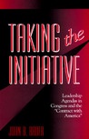 Taking the Initiative: Leadership Agendas in Congress and the Contract with America