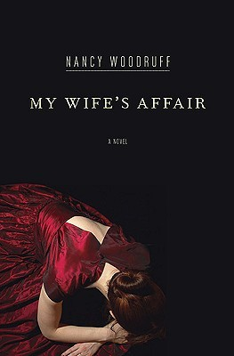 My Wife's Affair by Nancy Woodruff
