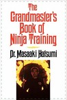 The Grandmaster's Book of Ninja Training