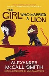 The Girl Who Married a Lion. Alexander McCall Smith