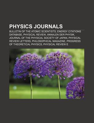 Physics Journals: Bulletin of the Atomic Scientists, Energy Citations Database, Physical Review, Annalen Der Physik