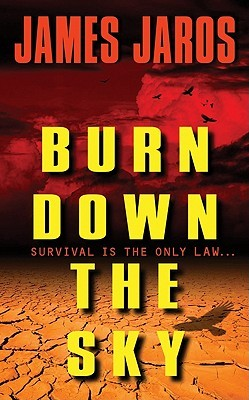 Burn Down the Sky by James Jaros