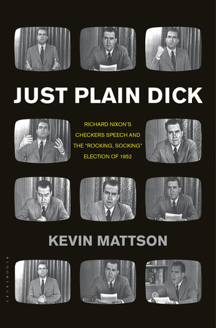 just-plain-dick-richard-nixon-s-checkers-speech-and-the-rocking-socking-election-of-1952