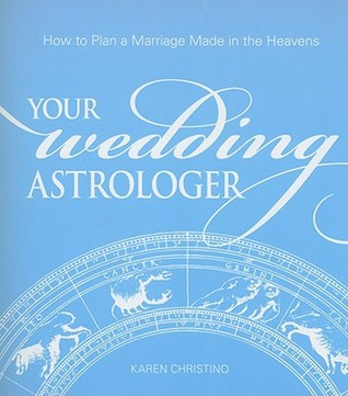 Your Wedding Astrologer by Karen Christino