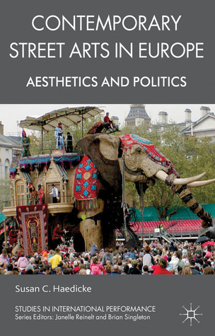 Contemporary Street Arts in Europe: Aesthetics and Politics