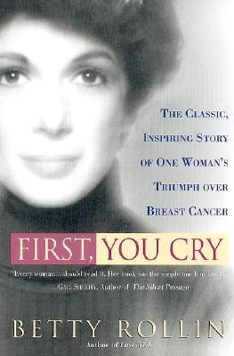 First, You Cry by Betty Rollin