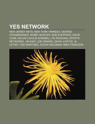 Yes Network: New Jersey Nets, New York Yankees, George Steinbrenner, Bobby Murcer, Bob Sheppard, David Cone