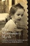The Missionary Myth by Vivian Palmer Harvey