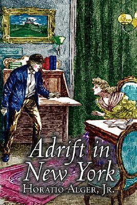 Adrift in New York by Horatio Alger, Jr., Fiction, Historical, Action & Adventure