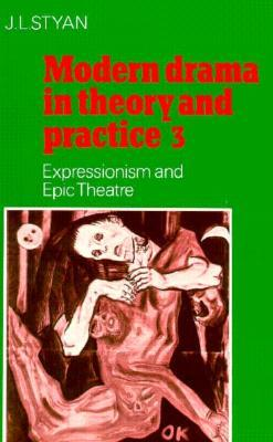 Modern Drama in Theory and Practice 3: Expressionism and Epic Theatre (modern drama in theory & practice)