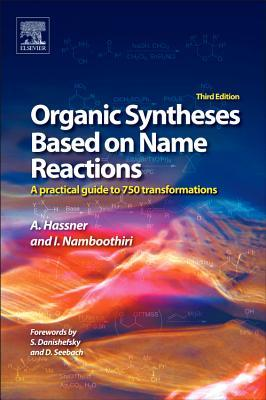 Organic Syntheses Based on Name Reactions: A Practical Guide to 750 Transformations