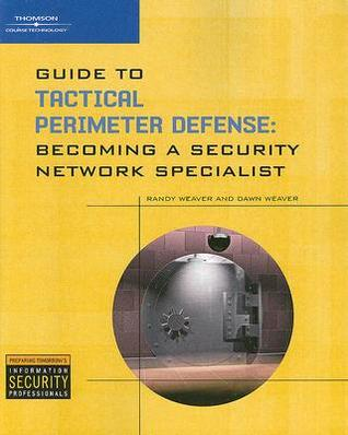 Guide to Tactical Perimeter Defense: Becoming a Security Network Specialist