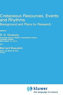 Cretaceous Resources, Events and Rhythms: Background and Plans for Research