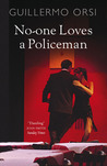 No-One Loves a Policeman