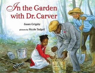 In the Garden with Dr. Carver by Susan Grigsby