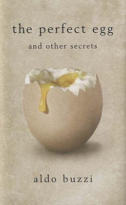 The Perfect Egg And Other Secrets by Aldo Buzzi