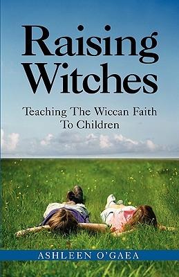 Raising Witches by Ashleen O'Gaea