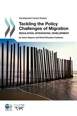 Tackling the Policy Challenges of Migration: Regulation, Integration, Development